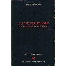 Bernard Lazarre, l'antisémitisme son histoire et ses causes, Drumont, Dreyfus, racisme